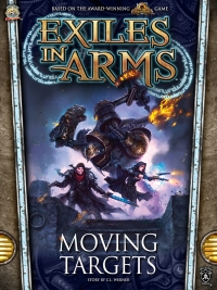 Exiles in Arms: Moving Targets